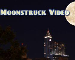 Moonstruck Video